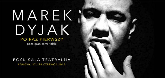 Marek Dyjak koncert w Londynie 2015